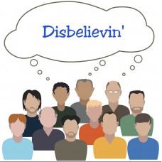 Disbelievin'