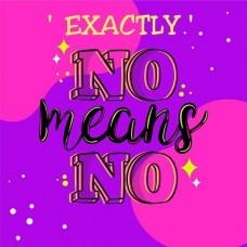 Exactly - No Means No