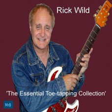 Rick Wild - Essential Toe Tapping Collection